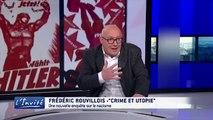 """Frédéric ROUVILLOIS : 'C'est l'utopie qui a mené au nazisme"""""""