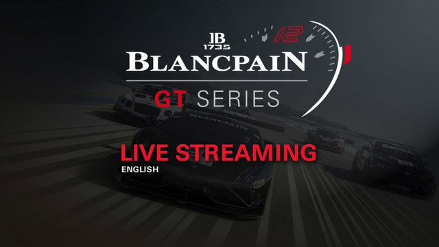 Blancpain Endurance Series - Nurburgring 2015 - English Live stream