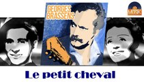 Georges Brassens - Le petit cheval (HD) Officiel Seniors Musik