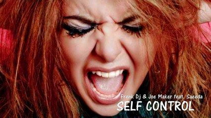 Frenk DJ & Joe Maker  Ft. Saeeda - Self Control (Original Mix)