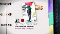 TV3 - 33 recomana - Fira Loop/ Loop Festival. Diversos espais. Barcelona