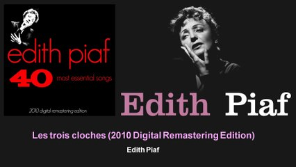 Édith Piaf - Les trois cloches - 2010 Digital Remastering Edition