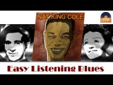 Nat King Cole - Easy Listening Blues (HD) Officiel Seniors Musik