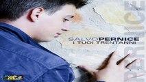 Salvo Pernice - I tuoi Trent'anni Nuovo Singolo 2014