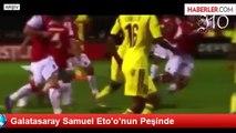 Galatasaray Samuel Eto'o'nun Peşinde