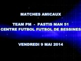 PM51-Team PM, Matches amicaux, fut5 Bessines, 09 mai 2014