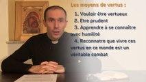 Les Vertus - Sixième entretien avec Père Cédric Burgun