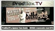 ATG - Geekopolis : Michael - Responsable stand INTEL Geekopolis
