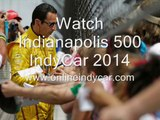 Watch Indianapolis 500 IndyCar Live Telecast Here