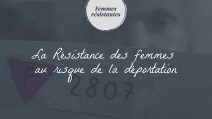 La Résistance des femmes au risque de la déportation