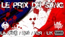 La Buze - Le Prix du Sang Ft. B2S, H2R & LiK... Hawas Scorp...