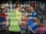 Live French Open 2014 Tennis Here