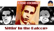 Eddie Cochran - Sittin' In the Balcony (HD) Officiel Seniors Musik