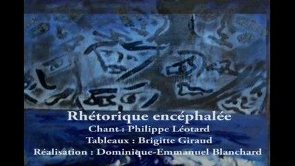 Philippe Léotard | Rhétorique encéphalée
