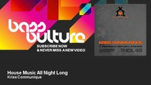 Kriss Communique - House Music All Night Long