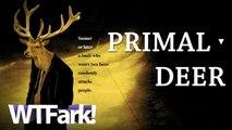 PRIMAL DEER: Deer Attacked Humans 3 Times This Weekend. Be Afraid. Be Deerly Afraid.