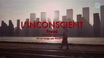 L'inconscient – FREUD