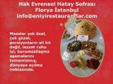 Hak EVRENSEL Hatay Sofrası, Florya İstanbul, Florya Sahil Restoranları,Hatay yemekleri, Antakya Mutfağı, Yöresel Yemekleri