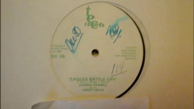 DENNIS FRANKS and the LIBERTY BELLS -EAGLES BATTLE CRY(RIP ETCUT)TEC REC 80'S