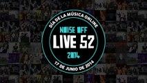 Día de la Música Online LIVE 52 en Noise Off Festival