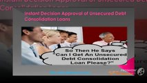 Instant Decision & Approval Of Unsecured Debt Consolidation Loans