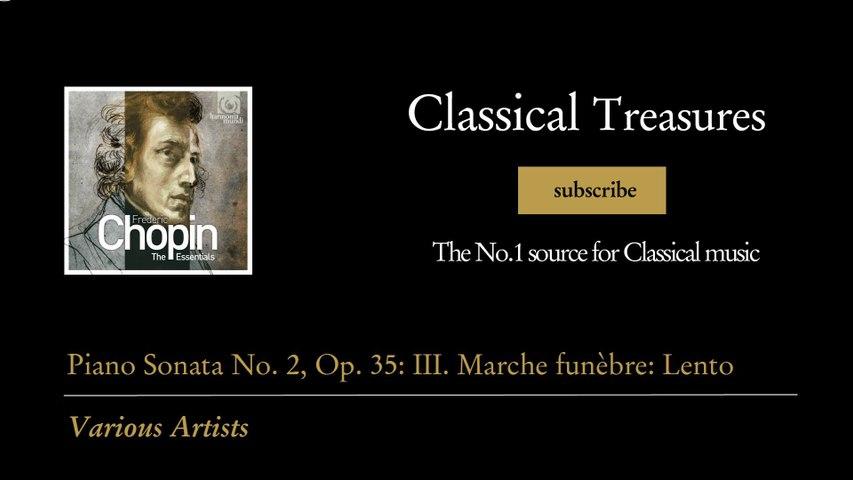 Frederic Chopin - Piano Sonata No. 2, Op. 35: III. Marche funèbre: Lento