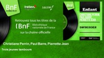 Christiane Perrin, Paul Barre, Pierrette Jean - Trois jeunes tambours