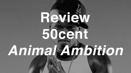 50 Cent - Animal Ambition | Review | Musique Info Service