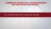 Commercial Residential cleaning business Top tips for getting started