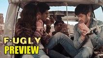 Fugly Preview | Mohit Marwah, Kiara Advani, Vijendra Singh