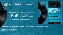Thelonius Monk Quartet, Joe Gordon, Harold Land - Let's Call This - Live