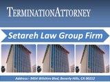 Setareh Law Group Wrongful Termination Lawyers