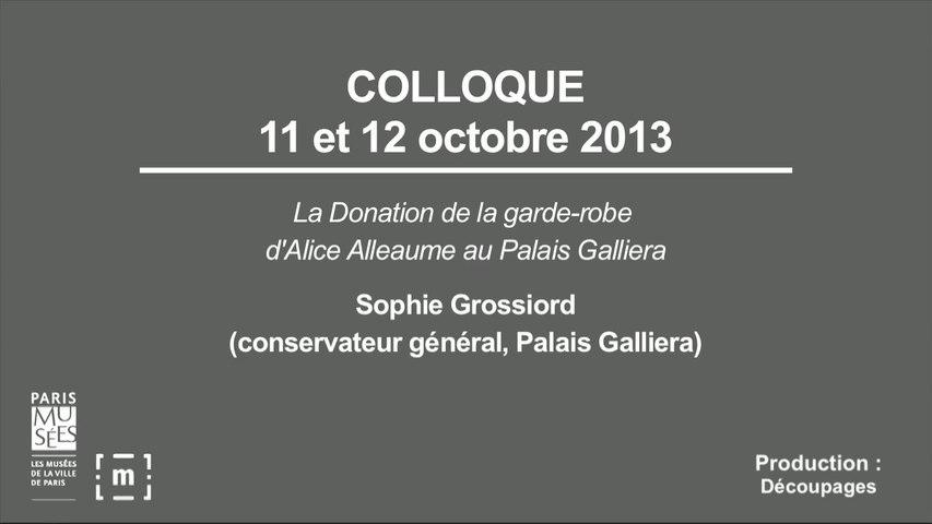 """Colloque """"Choisir Paris"""" : La donation de la garde-robe d'Alice Alleaume au Palais Galliera - Sophie Grossiord"""