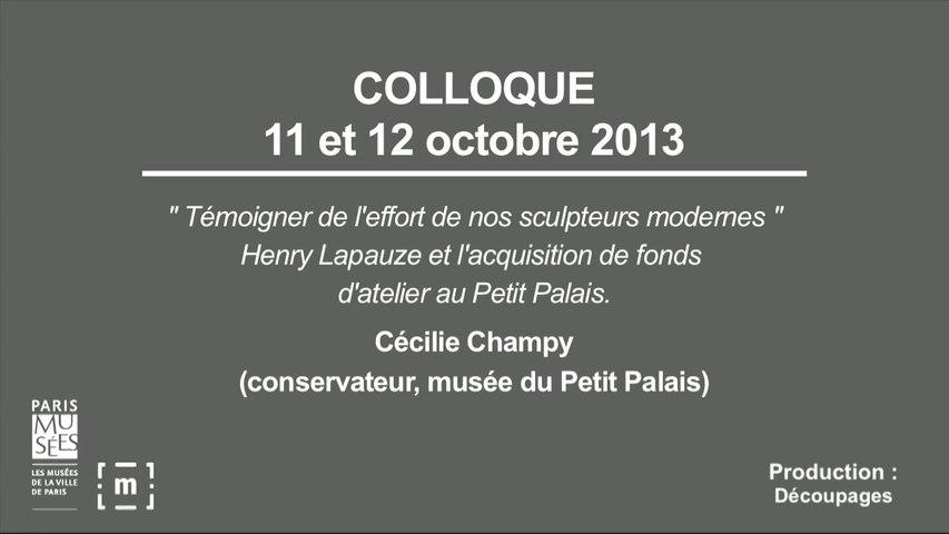 """Colloque """"Choisir Paris"""" : """"Témoigner de l'effort de nos sculpteurs modernes"""" Henry Lapauze et l'acquisition de fonds d'atelier au Petit Palais - Cécilie Champy"""