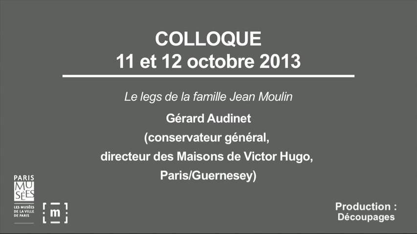 """Colloque """"Choisir Paris"""" : Le legs de la famille Jean Moulin - Gérard Audinet"""