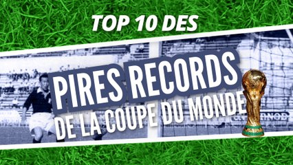 Top 10 des pires records de la Coupe du Monde
