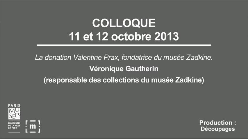"""Colloque """"Choisir Paris"""" : La donation Valentine Prax, fondatrice du musée Zadkine - Véronique Gautherin"""