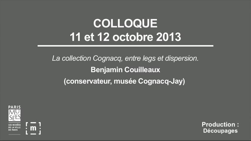 """Colloque """"Choisir Paris"""" : La collection Cognacq, entre legs et dispersion - Benjamin Couilleaux"""
