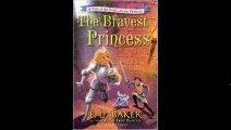 [FREE eBook] The Bravest Princess: A Tale of the Wide-Awake Princess by E. D. Baker