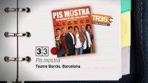 TV3 - 33 recomana - Pis mostra. Teatre Borràs.  Barcelona