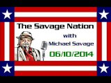 The Savage Nation - June 10 2014 FULL SHOW [PART 1 of 2]