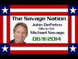 The Savage Nation - June 11 2014 FULL SHOW [PART 1 of 2] (John DePetro fills in for Michael Savage)
