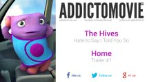 Home - Trailer #1 Music #2 (The Hives - Hate to Say I Told You So)