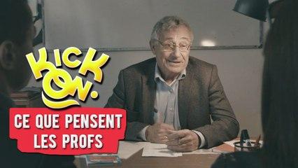 Ce que pensent vraiment les profs - Kick On