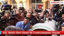 Abdullah Gül, Bütün İlleri Gezen İlk Cumhurbaşkanı Olacak