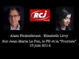 Alain Finkielkraut-Elsabeth Lévy. FN, Le Pen, Fournée. RCJ 14/6/2014