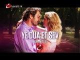 """""""YE DUA ET SEV"""" 16 Haziran Pazartesi akşamı saat 22.30'da Kanaltürk Sinema Kuşağında!"""