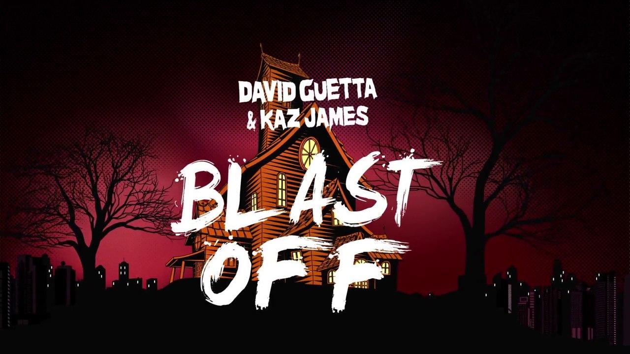 David Guetta Kaz James Blast Off Lyric Video Dailymotion