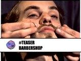 Barbershop : bientôt le Tuto pour une barbe au poil ! (TEASER)