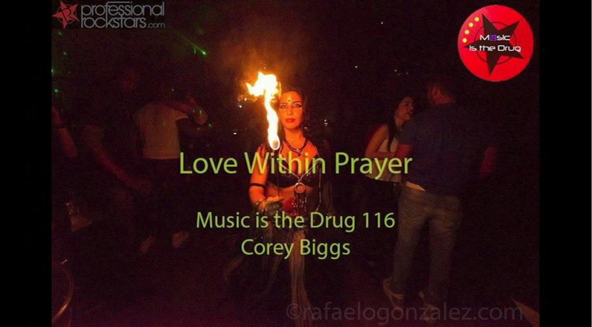 Corey Biggs - Music is the Drug 116  – Love Within Prayer